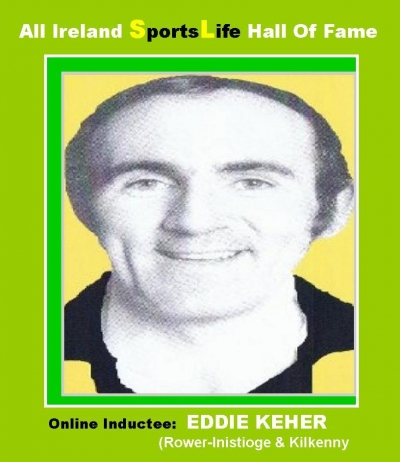 EDDIE KEHER (Kilkenny): All Ireland SportsLife Hall Of Fame Inductee  [HURLING AWARD]