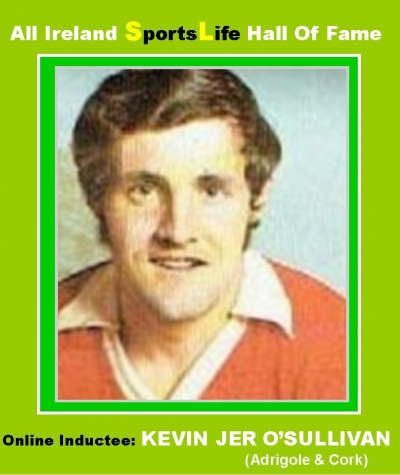 KEVIN JER O'SULLIVAN (Cork):  All Ireland SportsLife Hall Of Fame Inductee  [GAELIC FOOTBALL AWARD]