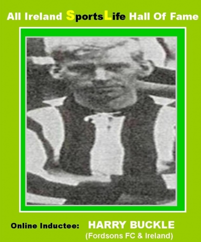 HARRY BUCKLE (Cork & Antrim):  All Ireland SportsLife Hall Of Fame Inductee [SOCCER AWARD]