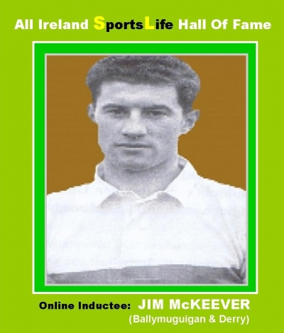 JIM McKEEVER (Derry) All Ireland SportsLife Hall Of Fame Inductee [GAELIC FOOTBALL AWARD]