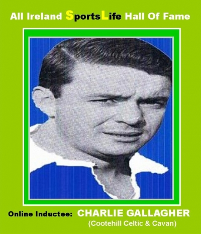 CHARLIE GALLAGHER (Cavan): All Ireland SportsLife Hall Of Fame Inductee [GAELIC FOOTBALL AWARD]