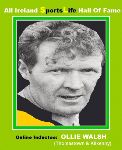 OLLIE WALSH (Kilkenny): All Ireland SportsLife Hall Of Fame Inductee [HURLING AWARD]