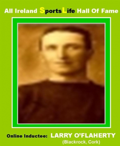 LARRY O'FLAHERTY (Cork):  All Ireland SportsLife Hall Of Fame Inductee [HURLING AWARD]