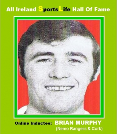 BRIAN MURPHY (Cork): All Ireland SportsLife Hall Of Fame Inductee