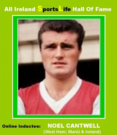 Noel Cantwell (Cork):  All Ireland SportsLife Hall Of Fame Inductee [SOCCER AWARD]