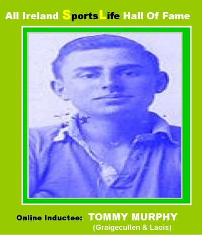 TOMMY MURPHY (Laois):  All Ireland SportsLife Hall Of Fame Inductee  [GAELIC FOOTBALL AWARD]