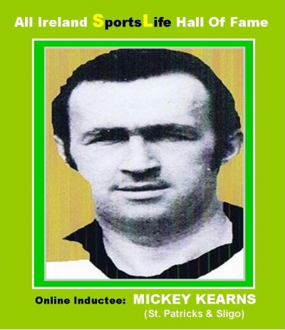 MICKEY KEARNS (Sligo): All Ireland SportsLife Hall Of Fame Inductee [GAELIC FOOTBALL AWARD]