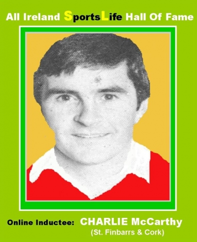 CHARLIE McCarthy (Cork): All Ireland SportsLife Hall Of Fame Inductee [HURLING AWARD]
