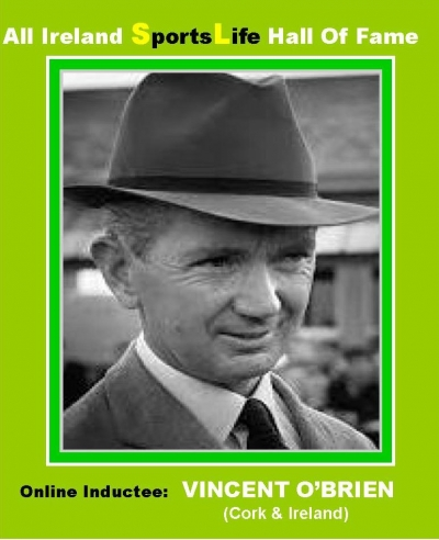 VINCENT O'BRIEN (Cork):  All Ireland SportsLife Hall Of Fame Inductee [HORSE RACING AWARD]